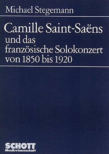 Camille Saint-Saëns und das französische Solokonzert von 1850 bis 1920 (Musikwissenschaft)