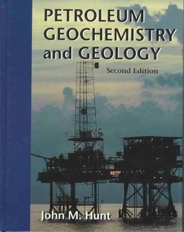 Petroleum Geochemistry and Geology by John Hunt (1995-10-15)