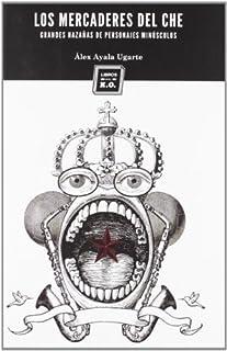 Los mercaderes del Ché: Grandes hazañas de personajes minúsculos (Narrativa (libros Del Ko)) (8494034812) | Amazon Products