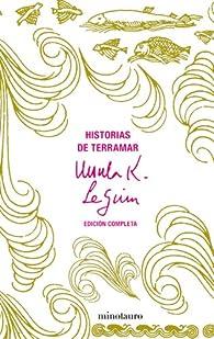 Historias de Terramar. Edición completa par Ursula K. Le Guin