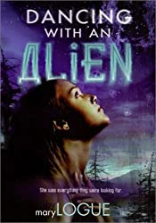 Dancing with an Alien by Mary Logue (2002-02-05)