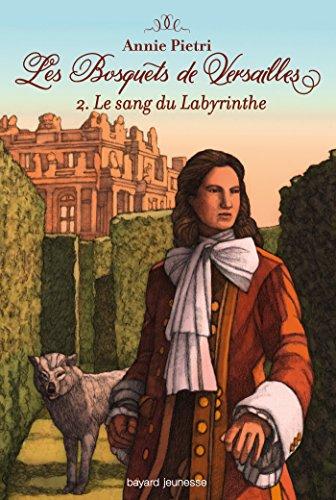 Les bosquets de Versailles, Tome 02: Le sang du labytinthe
