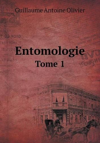 Entomologie Tome 1