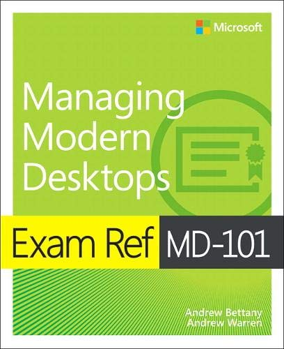 Exam Ref MD-101 Managing Modern Desktops, 1/e