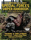 "The Official US Army Special Forces Sniper Handbook: Full Size Edition: Discover the Unique Secrets of the Elite Long Range Shooter: 450+ Pages, Big 8.5"" x 11"" Size (FM 3-05.222 / TC 31-32 / TC 18-32)"