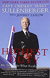 Highest Duty: My Search for What Really Matters by Chesley B., III Sullenberger (2010-05-11)