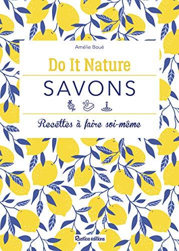 Savons : Recette à faire soi-même par Amélie Boué