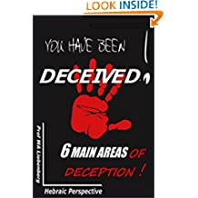 You Have Been Deceived!: The 6 Main Areas of Deception