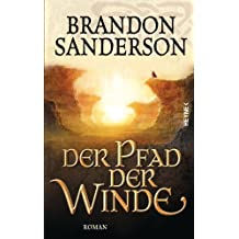Der Pfad der Winde: Roman (Die Sturmlicht-Chroniken 2)