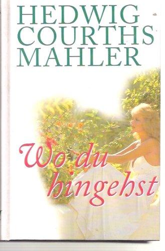 Buchseite und Rezensionen zu 'Wo du hingehst' von Hedwig Courths Mahler