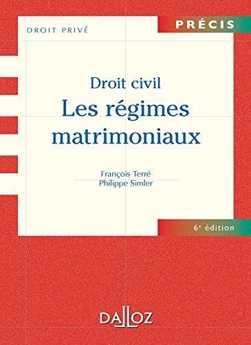 Droit civil. Les régimes matrimoniaux - 6e éd.: Précis