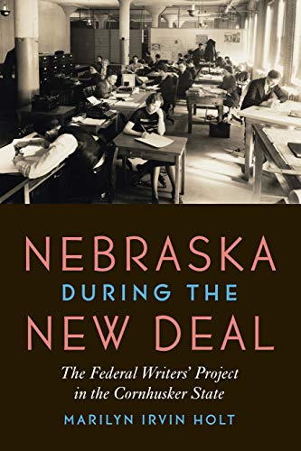Nebraska During the New Deal: The Federal Writers' Project in the Cornhusker State