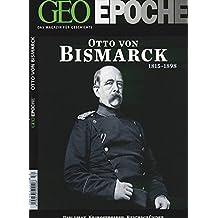 geo epoche 5211 otto von bismark 1815 1898 diplomat kriegsstreber - Otto Von Bismarck Lebenslauf