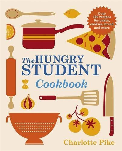 The Hungry Student Cookbook by Charlotte Pike (2013-08-01)