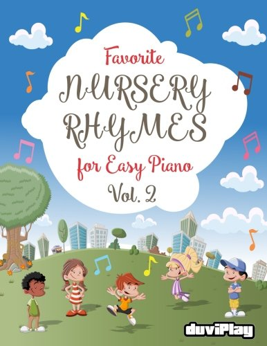 Favorite Nursery Rhymes for Easy Piano. Vol 2: Volume 2