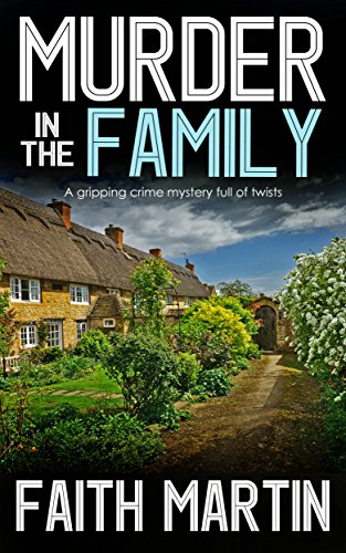 MURDER IN THE FAMILY a gripping crime mystery full of twists by [MARTIN, FAITH]