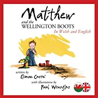 Matthew and the Wellington Boots (Welsh/English)