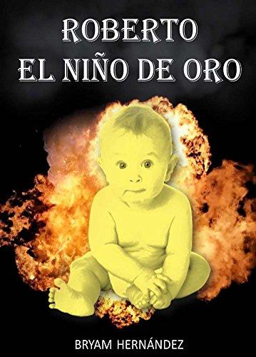 Roberto: El niño de oro por Bryam Hernández