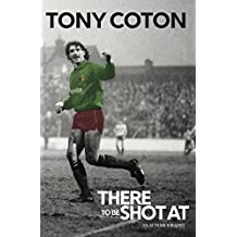 There to be Shot At: An Autobiography (English Edition)