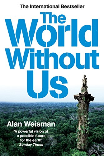 The World Without Us por Alan Weisman