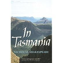 In Tasmania by Nicholas Shakespeare (2005-06-22)