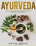 Ayurveda: Fühle dich wie neugeboren durch modernes Ayurveda