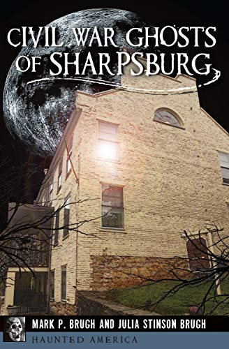 Civil War Ghosts of Sharpsburg (Haunted America) (English Edition)