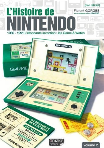 L'Histoire de Nintendo - volume 02 (Non officiel) - 1980-1991 L'tonnante invention : Game & Watch (02)