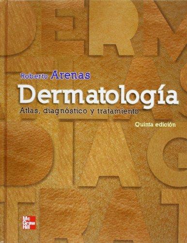 Dermatolog??a. Atlas, Diagnostico Y Tratamiento by Roberto Arenas (2012-08-02)