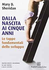 Idea Regalo - Dalla nascita ai cinque anni. Le tappe fondamentali dello sviluppo. Ediz. illustrata