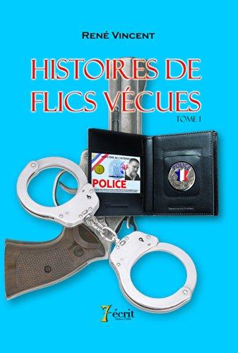 Lire Histoires de flics vécues Tome 1 pdf ebook