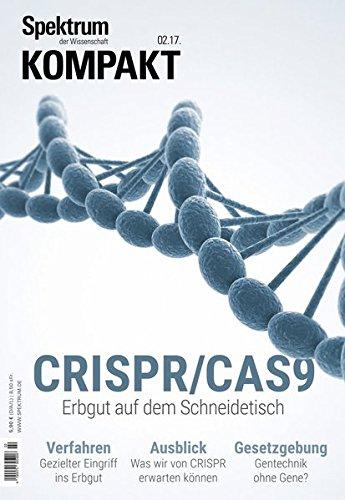 CRISPR/CAS9: Erbgut auf dem Schneidetisch (Spektrum Kompakt)