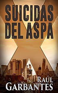 Suicidas del Aspa par Raúl Garbantes