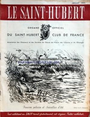 SAINT HUBERT (LE) [No 7] du 01/07/1951 - SOMMAIRE - LE PREMIER SALON DE LA CHASSE ET DE LA VENERIE SHCF - ASSEMBLEE GENERALE DU SHCF - LES GARDERIES DE CHASSE PAR R DANNIN - GRANDEUR ET DECADENCE PAR D FRAGUGLIONE - LA CHASSE DANS LA NUMISMATIQUE FRANCAISE PAR R VAULTIER - CARTOUCHES DE CHASSE BALISTUS - LE PLOMB POUR LE TIR AUX PIGEONS D'ARGILE PAR G SELLIER - LA CHASSE DEVANT LA LOI - OBSERVATIONS SUR LE DELIT D'ENGINS PROHIBES PAR P SIRE - LA CHASSE ET L'AGRICULTURE - EFFETS DU DDT ET AUTRES par Collectif