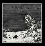 Our Best Laid Plans