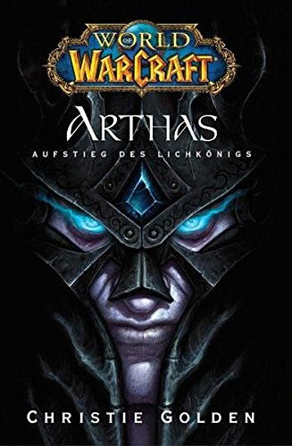 World of Warcraft. Arthas, Aufstieg des Lichkönigs: Videogameroman