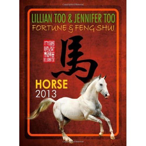 Lillian Too & Jennifer Too Fortune & Feng Shui 2013 Horse by Lillian Too & Jennifer Too (2012-10-30)