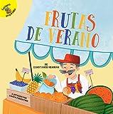 Frutas de verano: Summer Fruit (Seasons Around Me)