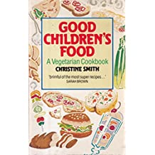 Amazon christine smith cooking for babies children food good childrens food vegetarian cook book for children forumfinder Image collections
