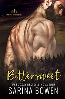Bittersweet (True North Book 1) (English Edition) di [Bowen, Sarina]