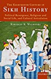 The Eighteenth Century in Sikh History: Political Resurgence, Religious and Social Life, and Cultural Articulation