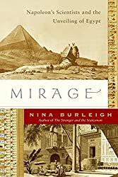 Mirage: Napoleon's Scientists and the Unveiling of Egypt by Nina Burleigh (2007-11-27)