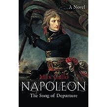 Napoleon 1: The Song of Departure: No. 1 (Napoleon Series)