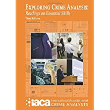 Exploring Crime Analysis (3rd Edition)