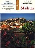 Madeira. Landschaftsführer. Kultur und Landschaft auf Portugals 'Blumeninsel' im Atlantik - Wendula Dahle, Wolfgang Leyerer