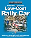 How to Build a Low-cost Rally Car: For Marathon, Endurance, Historic and Budget-car Adventure Road Rallies (Speedpro Series)