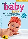 Babybuch, Das große GU: Monat für Monat Babys Entwicklung begleiten.  (GU Große Ratgeber Kinder) - Birgit Gebauer-Sesterhenn