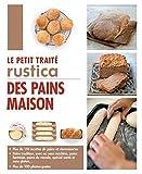 Le petit traité Rustica des pains maison (Les petits traités)
