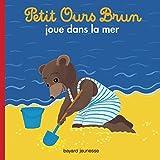 Telecharger Livres Petit Ours Brun joue dans la mer (PDF,EPUB,MOBI) gratuits en Francaise