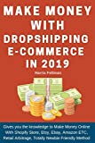 Gives you the knowledge to Dropshipping E-commerce in 2019  The E-commerce sector is broad and very profitable at the moment. It represents a good way to make money online, and it is pretty much easy to start and scale-up, but it...